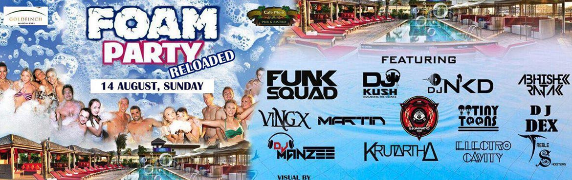 Book Online Tickets for Foam Party Reloaded (Mumbai) , Mumbai. Bored with those club and pool parties ? Well Don\'t Worry Cuz We Are Coming Back With Something Massive That The City Will Remember.After A Huge Success Of Last FOAM PARTYIt\'s Time To Take It On Another Level Of Madnesses.Yes Cuz We Are Bringi