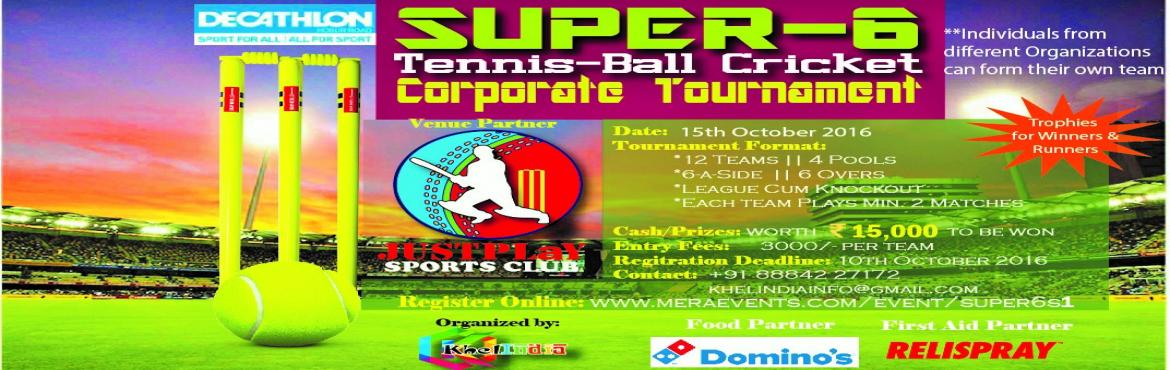 KhelINDIA Super-6 Tennis Ball Cricket Corporate Tournament