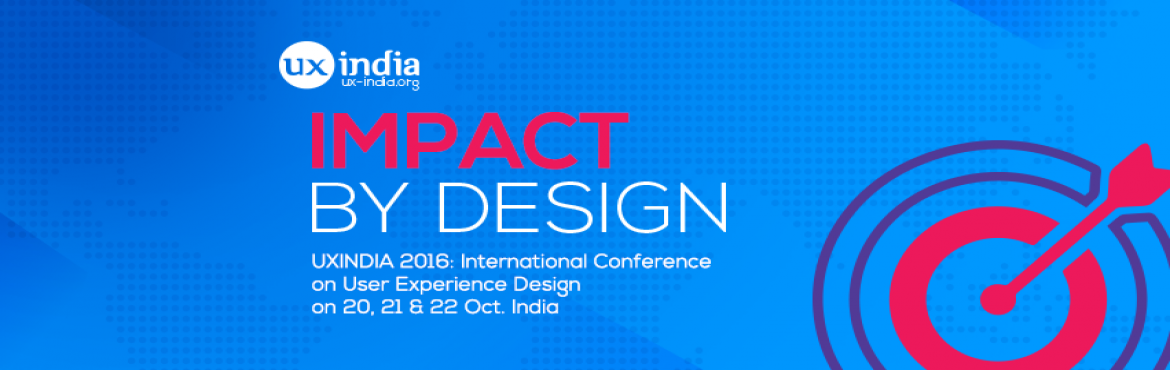 Book Online Tickets for UXINDIA 2016:: International Conference , Hyderabad.    For Queries contact : uxindia@usabilitymatters.org  UXINDIA India's biggest international conference on user experience design UXINDIA is a confluence of thought leadership in design from the industry, the institution and the
