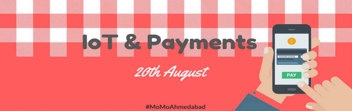 """Book Online Tickets for IoT and Payment : Extending Payments to , Ahmedabad. After overwhelming success of Mobile Monday event """"Getting started with IoT"""" which was held on 23rd July 2016, MoMo Ahmedabad has announced another event in the IoT series. IoT and Payments on 20thAugust 2016 to be held at Institution of"""