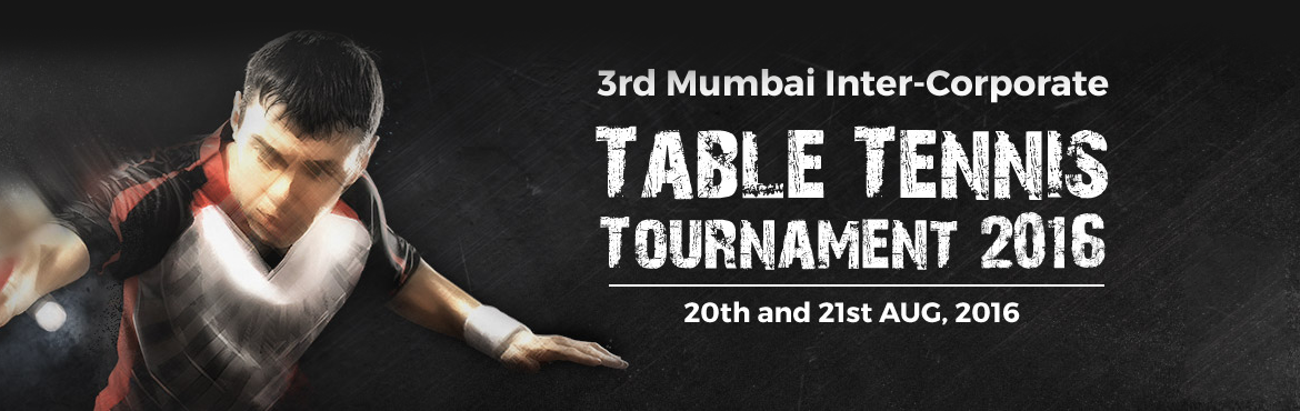 Book Online Tickets for 3rd Mumbai Inter Corporate Table Tennis , Mumbai. This will consist of team championships between 16 corporate teams (can be expanded to a larger number at the organizers discretion) on a first come first serve basis. Teams will be vying for the title of\'P3 SportsCorporate Super Table Tennis Team -