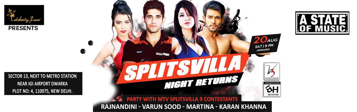 Book Online Tickets for Splitsvilla Night Party with Splitsvilla, NewDelhi. Deion Biggest Party in August - Splitsvilla Night Returns with All Top Contestants of MTV Splitsvilla 9.   We are inviting everyone those who love to party and watch MTV Splitsvilla 9. Meet your favorite contestant, click selfies and party hard.