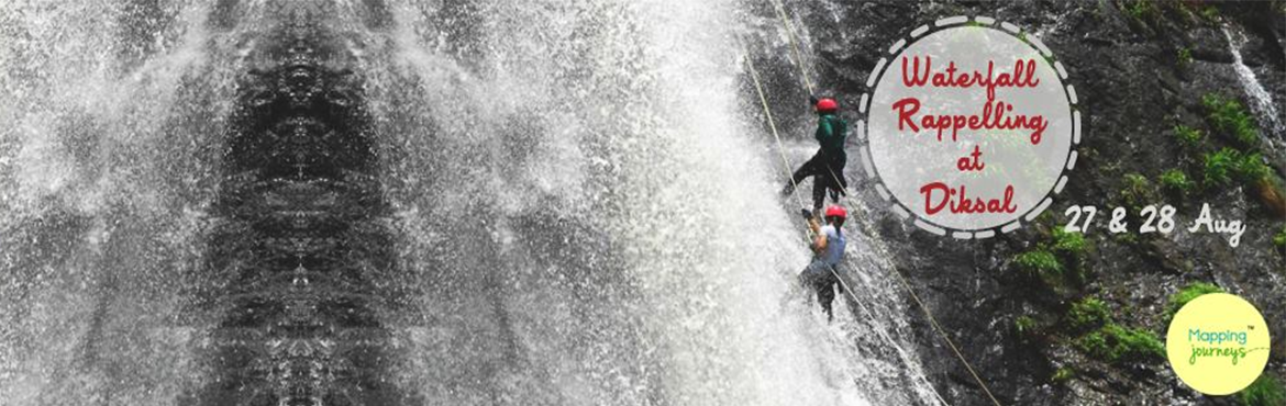 "Book Online Tickets for Diksal - Waterfall Rappelling 28th Aug 2, Bhivpuri. Team Mapping Journeys!""Anything that gets your blood racing is probably worth doing."" Location : Diksal Waterfall near Bhivpuri.Date : 27th/28th Aug!Height : Appx 115 ft.Grade : Thrilling.Cost : Rs. 850.Batch 1 : Saturday.Batch 2 : S"