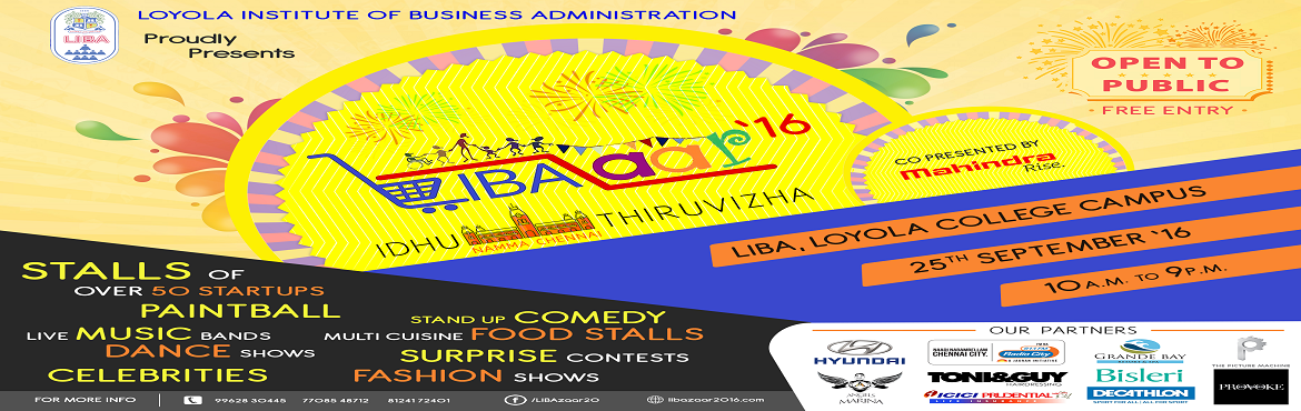 Book Online Tickets for LIBAzaar, Chennai. The Loyola Institute of Business Administration (LIBA) takes pride in announcing the second edition of LIBAZAAR, a fun-filled carnival which is to be held in the LIBA premises on Sunday, the 25th of September 2016.  Libazaar will host
