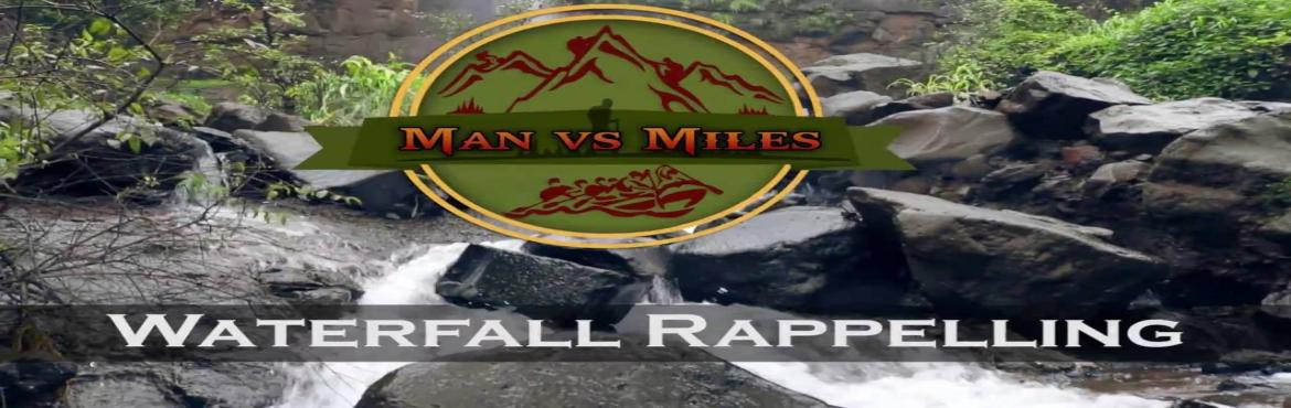 Book Online Tickets for Man Vs Miles Waterfall Rappelling, Valane. Video Link : https://www.youtube.com/watch?v=KEQKRtHV9o4      Waterfall Rappelling : MulshiDate : 27th August 2016Time : 9 AM to 5 PMMax Participant : 25 only ( first come first serve ) Difficulty Level : Moderate 30 mins climb to reach top
