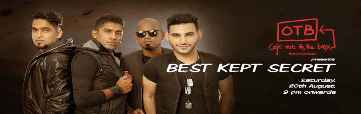 "Book Online Tickets for BEST KEPT SECRET at cafe out of the box, Hyderabad. Best Kept Secret formerly known as One Nite Stand is famous for their unique high-octane ""Dance-Rock"" music. Known for their lively and energetic performances, this is a band that is now recognized as one of India's most touted youn"