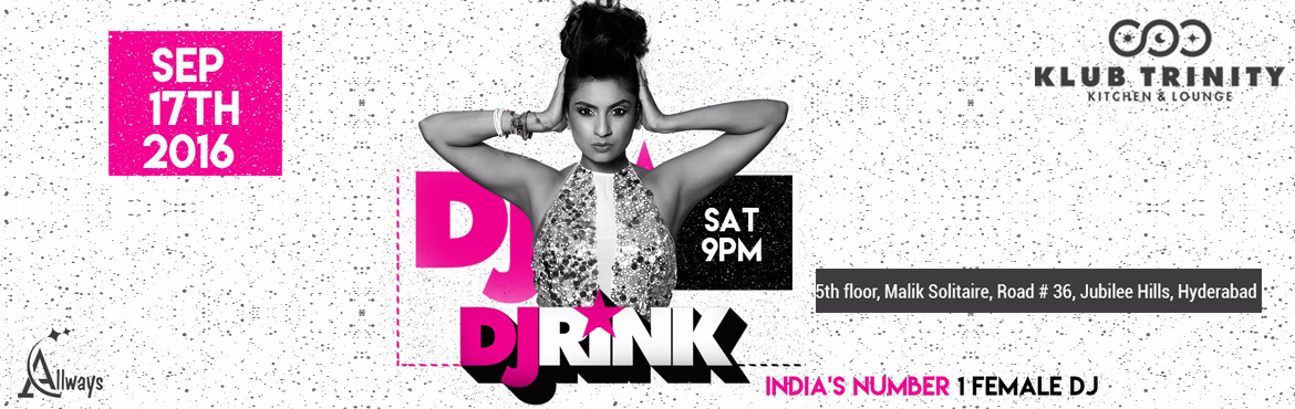 Book Online Tickets for Allways Events Bollywood Night With Indi, Hyderabad. DJ Rink (INDIA'S NO #1 FEMALE DJ) She is a 21st-century character titled \