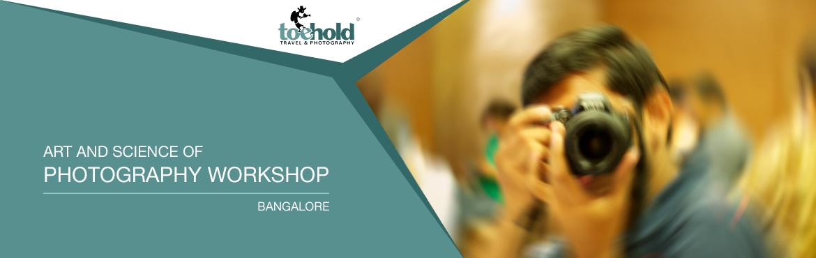 Book Online Tickets for Art and Science of Photography Workshop,, Bengaluru. \