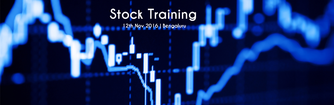 Book Online Tickets for Stock Training, Bengaluru. Hi all, We give training on \