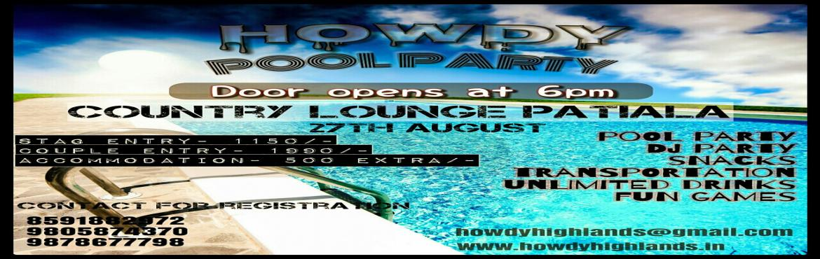Book Online Tickets for HOWDY POOL PARTY, Patiala. HoWdy