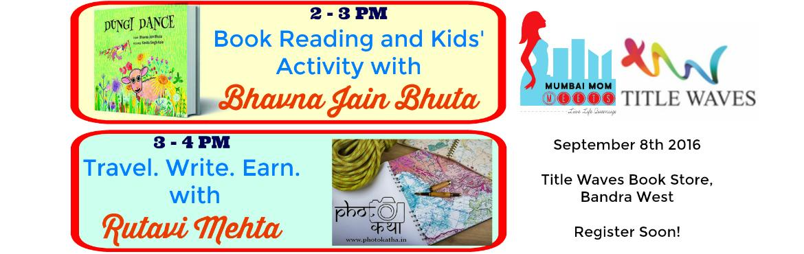 Book Online Tickets for Travel Writing AND Kids Book Reading Act, Mumbai. Mumbai Mom MEETS returns with a Double Bang!  TRAVEL.WRITE. EARN with RUTAVI MEHTA: Rutavi is the Founder CEO of Photokatha.in. She has made her travels and journeys into a profitable venture. One of India\'s top travel bloggers, she w