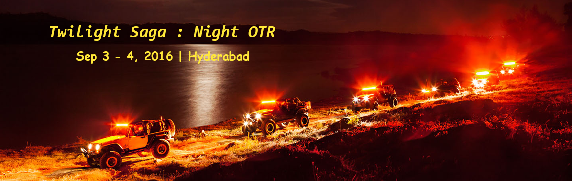 Book Online Tickets for Twilight Saga : Night OTR, Hyderabad. First time in Hyderabad !! Twilight Saga... Night Off-roading...     Join us for the first ever night off-roading in hyderabad on 3rd sept and make history. A night full of thrill, Fun and Adventure. Lets get the rigs ready for most