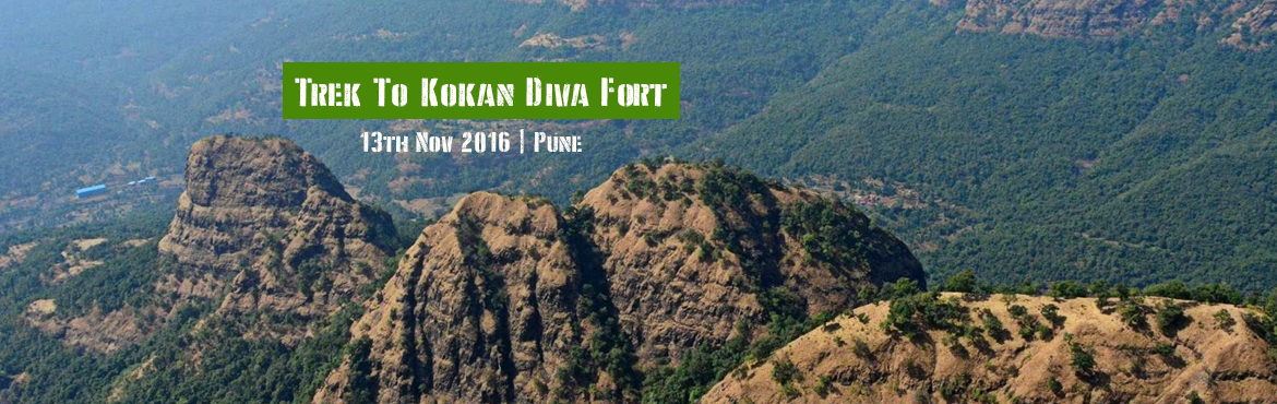 Book Online Tickets for Trek To Kokan Diva Fort , Raigad. Sahyadri; range of many huge mountains, hills, pinnacles, and forts. One of the best forts in this range is fort Raigad. Raigad is surrounded by many mountains and hence, one does not get an easy view of Raigad. Raigad was the capital Chattrapati Shi