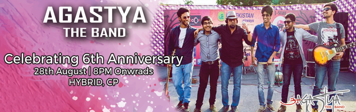 Book Online Tickets for AGASTYA BANDS 6TH ANNIVERSARY CONCERT, NewDelhi. EVENT DETAILS  AGASTYA BAND\'S 6TH ANNIVERSARY CONCERT   Agastya Band going Live at Hybrid, CP to celebrate their 6th Anniversary. They started their journey on 29th August 2010.Be a part of this big celebration and crazy musical evening wi