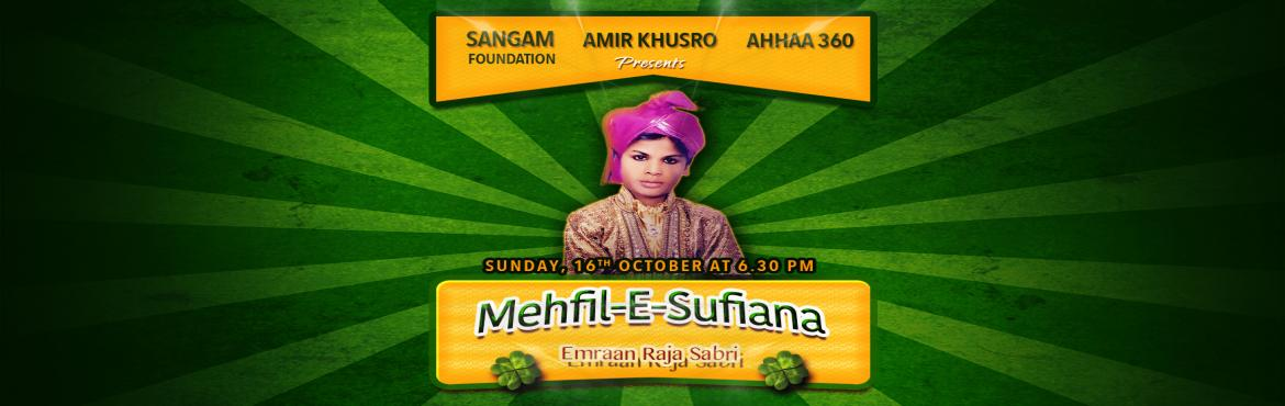 Book Online Tickets for Mehil-E-Sufiana By Emraan Raja Sabri, Chennai. Emraan Raja Sabri is the gransdon & disciple of Ustad iqbal Sabri who was a legendary playback singer in more than 30 movies with the likes of songs like \