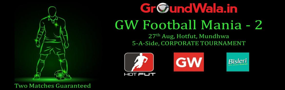 Book Online Tickets for GW Football Mania 2, Pune. Corporate Football Tournament Format and General Rules: •Each team plays two games. •Each win will give 3 points, draw will fetch 1 point. •Top 4 Team from each group will reach move to second round. In case of same points in leag