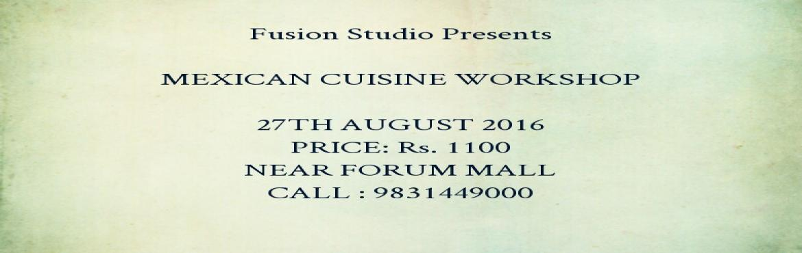 MEXICAN CUISINE WORKSHOP