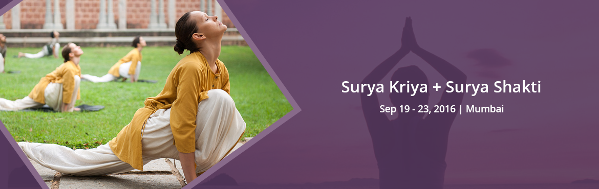 Book Online Tickets for Khar (W) | Surya Kriya + Surya Shakti, Mumbai.    Surya Kriya + Surya Shakti: Learn two practices for activating the sun energy within us.    Surya Kriya: Learn this 21-step ancient and potent yogic practice of tremendous antiquity, traditionally available only to a select few