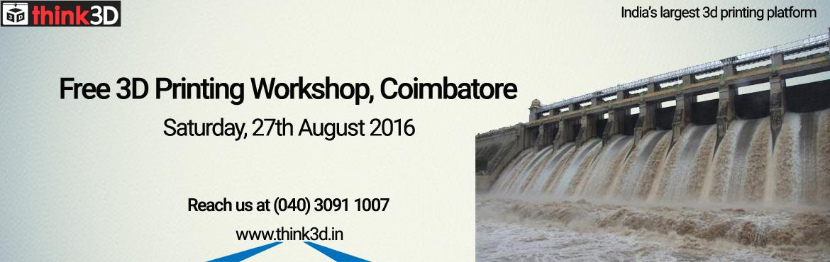 Book Online Tickets for Free 3D Printing Workshop, Coimbatore   , Coimbatore. think3D is conducting a free 3D printing workshop in Coimbatore, Tamil Nadu on August 27th,2016. This workshop is for all those inquisitive about3D printing technology. There will be a live demo of 3D printer in action. The session is con