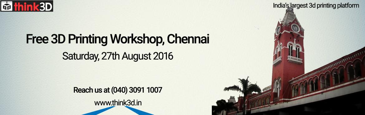 Book Online Tickets for Free 3D Printing Workshop, Chennai , Chennai. think3D is conducting a free 3D printing workshop in Chennai, Tamil Nadu on August 27th, 2016. This workshop is for all those inquisitive about 3D printing technology. There will be a live demo of 3D printer in action. The session is conduc
