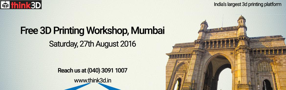 Book Online Tickets for Free 3D Printing Workshop, Mumbai    , Mumbai. think3D is conducting a first of its kind 3D printing workshop in Mumbai on August 27th, 2016. This workshop is intended for all those who are inquisitive of 3D printing technology. This session is intended to provide an overview on the tec