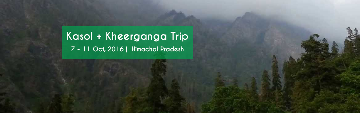 Book Online Tickets for Kasol + Kheerganga Trip, Kasol. Overview:Trip Starting From: New DelhiTrip Location: KasolAbout the Activity:Fixed departure: 07-10-2016Come and join this Kasol- Kheergaga trek trip for 3 days and 2 nights where you can rediscover yourself in the very relaxing sight of the Himalaya