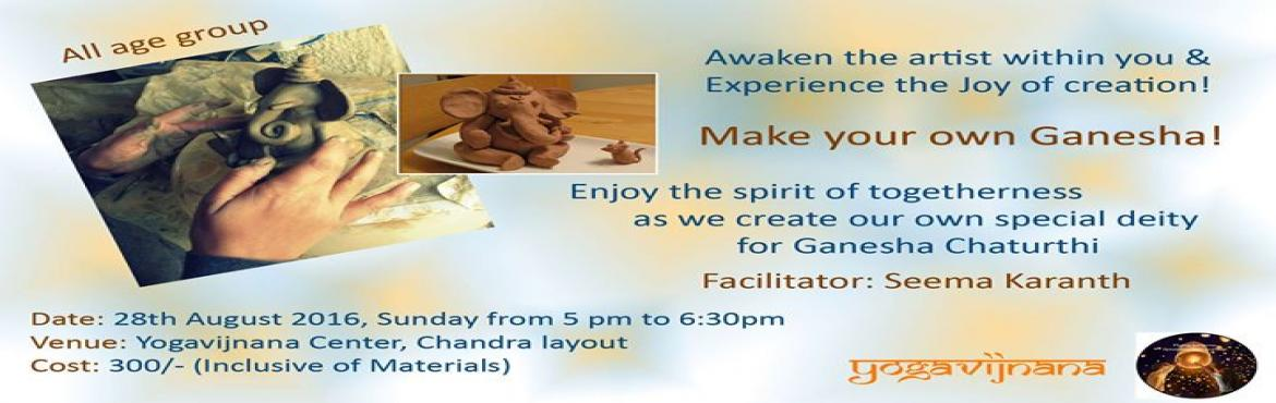 Book Online Tickets for Make your own Ganesha Workshop, Bengaluru. MAKE YOUR OWN GANESHA WORKSHOP Greetings of the festival season!It is festival time! That time of the year when the heady smell of agarbathi and traditional flowers combine with the aromas of modaks and laddoos, the rustle of silk sarees make m