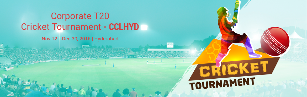 Book Online Tickets for Corporate T20 - Cricket Tournament - CCL, Hyderabad. Corporate T20 - Cricket Tournament - CCLHYD     Rules for the tournament     LEAGUES--->SUPER-8-------->SEMIFINAL----------->FINAL   ⦁ The teams need to give 15 players squard to the event organisers before the tou