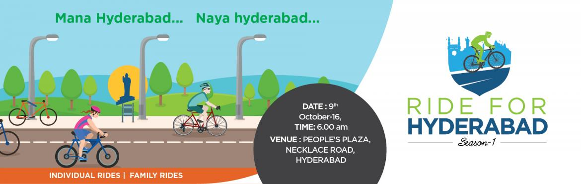 "Book Online Tickets for RIDE FOR HYDERABAD, Hyderabad. RIDE FOR HYDERABAD"" ,MANA HYDERABAD – NAYA HYDERABAD an initiative for pollution free Hyderabad.This exciting event will be held on October 9 th, 2016 at Necklace road from 6:00am-6:00 pm. Book your slot on one day and enjoy the ride"