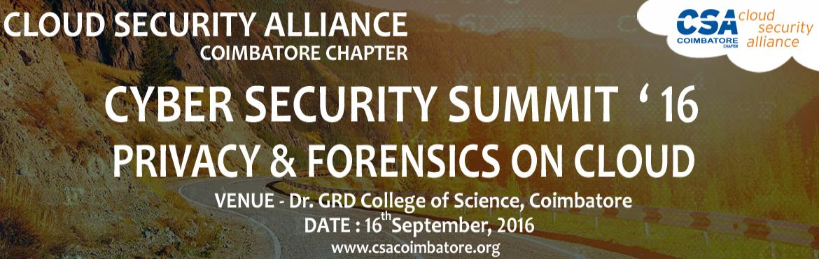 Book Online Tickets for CSA Coimbatore Summit - 2016, Coimbatore.   We would like to let you all know that the CSA Coimbatore Chapter Inaugural Security Summit \'16 on September 16, 2016 at Dr. GRD College of Arts and Science, Coimbatore has been postponed to a different date. Unfortunately, due