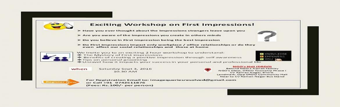 Book Online Tickets for Unravel First Impression - Mystery or Sc, Bengaluru. This workshop of 2 hours is to dwelve into the Mystery of First Impressions and how you can Make it or Break it Learn how to creat that positive impression and lasting one for the next job interview, or the client meeting or the social get toget