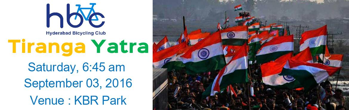 Book Online Tickets for Tiranga Yatra, Hyderabad.  Let's Celebrate India\'s 70th Independence Day on this coming Saturday, 03 September by walking, running or Cycling 5 Km around KBR Park.       It is being organized across the country on the call of Prime Minister Sri Narendra Modi to re
