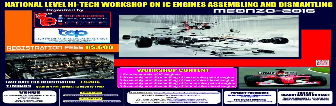 Book Online Tickets for MEQNZO-2016, Kattankula.        WORKSHOP TOPIC   NATIONAL LEVEL HI-TECH WORKSHOP ON IC ENGINES ASSEMBLING AND DISMANTLING     WORKSHOP NAME   MEQNZO-2016         Organized by    TOP ENGINEERS [India's leading educational service conducting firm] &nb