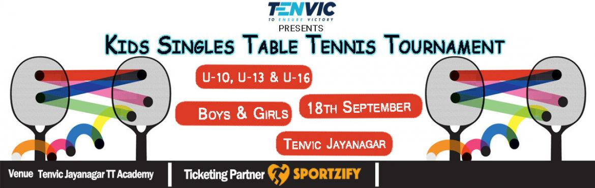Book Online Tickets for Tenvic Kids Table Tennis Tournament 2.0, Bengaluru. Kids Table Tennis Tournament  Boys & Girls Singles - U 10, U13 & U16 18th September, Sunday | Tenvic TT Academy,Jayanagar   After a first succefful kids event in July Tenvic brings you the second edition of Table Tennis tournament where