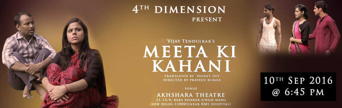Book Online Tickets for MEETA KI KAHANI, NewDelhi. This is the story of a gil facing the challenges of being an unconventional women in conventional male dominated society. Searching for some unanswered question.... paying for being \