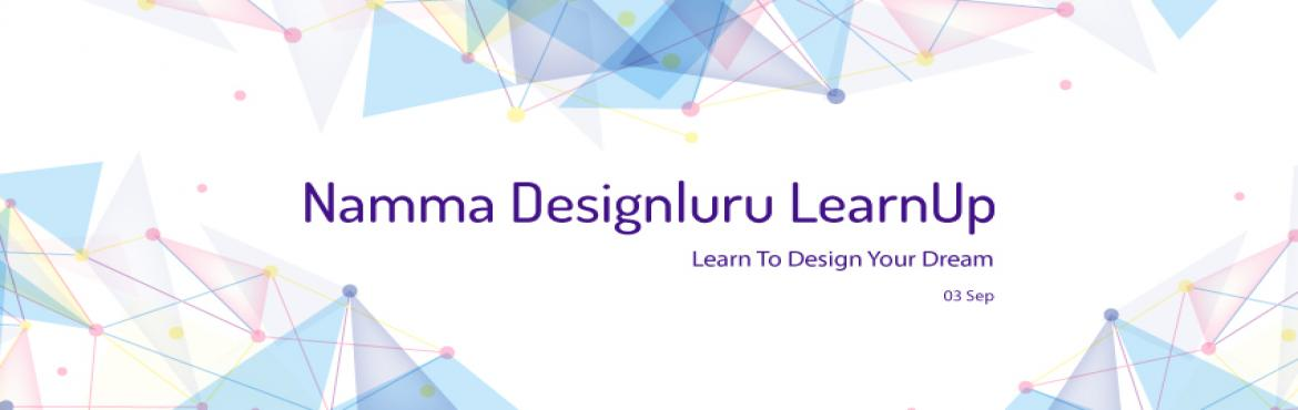 Book Online Tickets for Namma Designluru LearnUp, Bengaluru. Are you a dreamer of shapes and colors? Want to bring your dreams into reality, but don\'t know how? We\'ve got just the solution for you! Topics to be covered:  HTML CSS Java Generative Art  Duration: 4 Hours Register now: http://goo.gl/gYGI9y