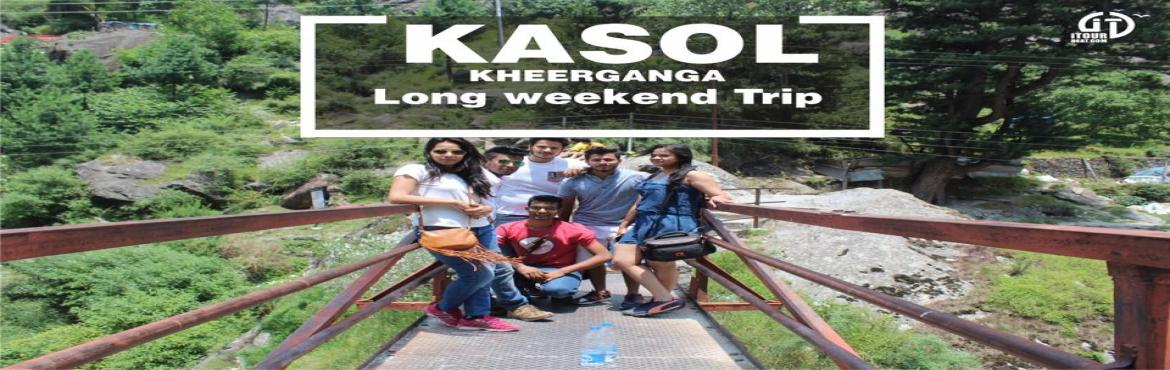 Book Online Tickets for  Kasol and Kheerganga Trip on Eid Long w, Kasol. Kasol Trip DetailsDelhi –Kasol- Delhijourney start in a Delux Coach from Delhi.Boarding point will be at desire place.(Vidhan sabha Metro station)Delhi > Kasol>Delhi Day 01:•Report time is 6:00 pm and Dapart to Kasol by 7:00 P.M. in