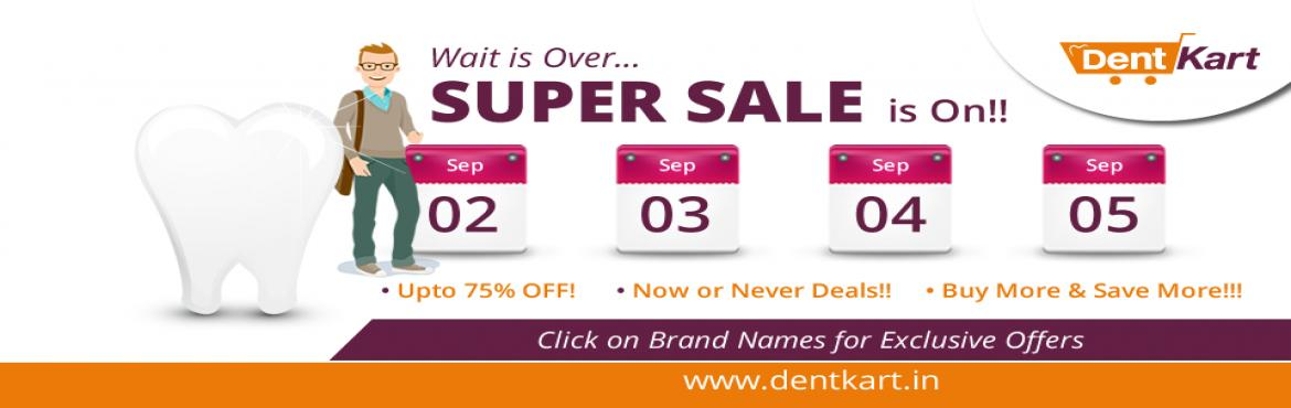 Book Online Tickets for DentKart- Super Sale, Bengaluru. Super Sale is On!! Get Upto 75% OFF! Sales Starts from September 02 to September 05 @ www.dentkart.in Now India will shop for Dental Products Like Never Before