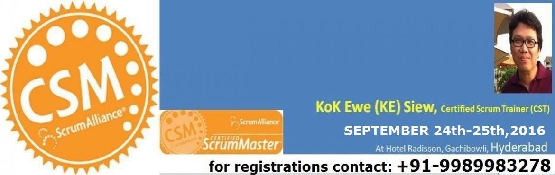 Book Online Tickets for Certified Scrum Master  Program, Hyderabad. Your Coach for CSM certification:  Kok Ewe (\