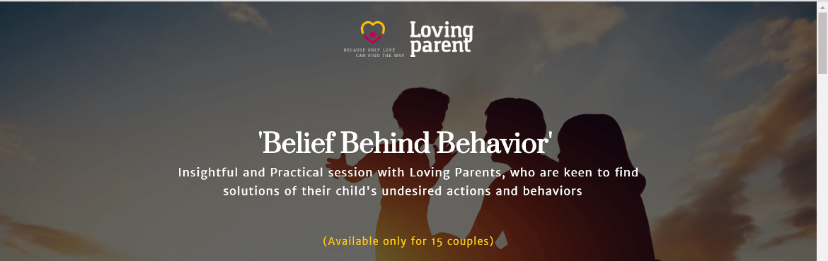Book Online Tickets for Belief Behind Behavior, A Session for Lo, Gurugram. Parenting brings out the most intense emotions in us; anger outbursts, stress, anxiety, pain & soul-wrecking guilt. Everyday we are painting pictures for our children to add to their life-album, which defines their character.    With al