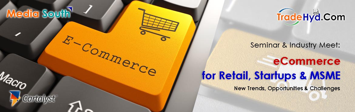 eCommerce for Retail, Startups and MSMEs: New Trends, Opportunities and Challenges