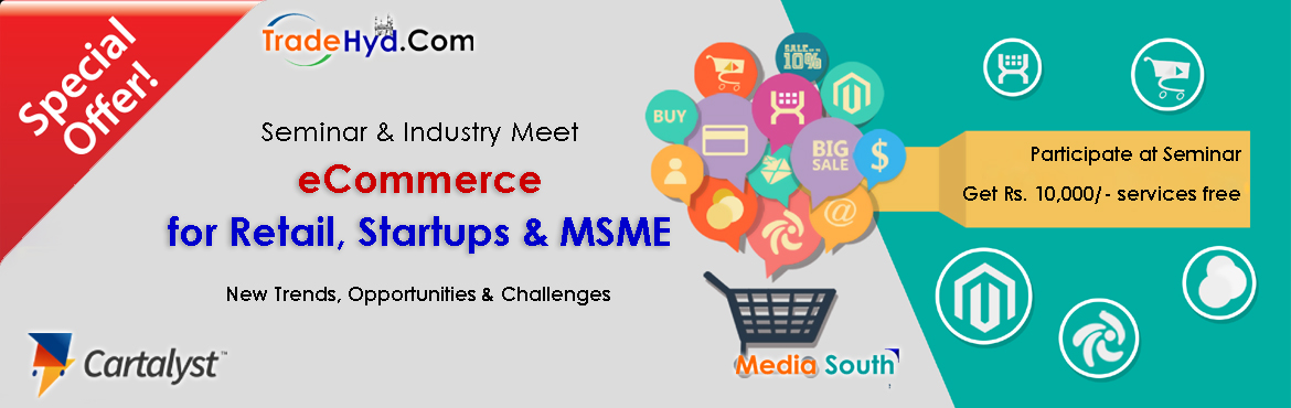 Book Online Tickets for eCommerce for Retail, Startups and MSMEs, Hyderabad. The TradeHyd.com in association with MediaSouth.in & Cartalyst is organizing a seminar on \'eCommerce for Retail, Startups & MSMEs: New Trends, Opportunities and Challenges\' on July 28, 2017 t 9.00 am at Jivati Organic, Road No. 36, Jub