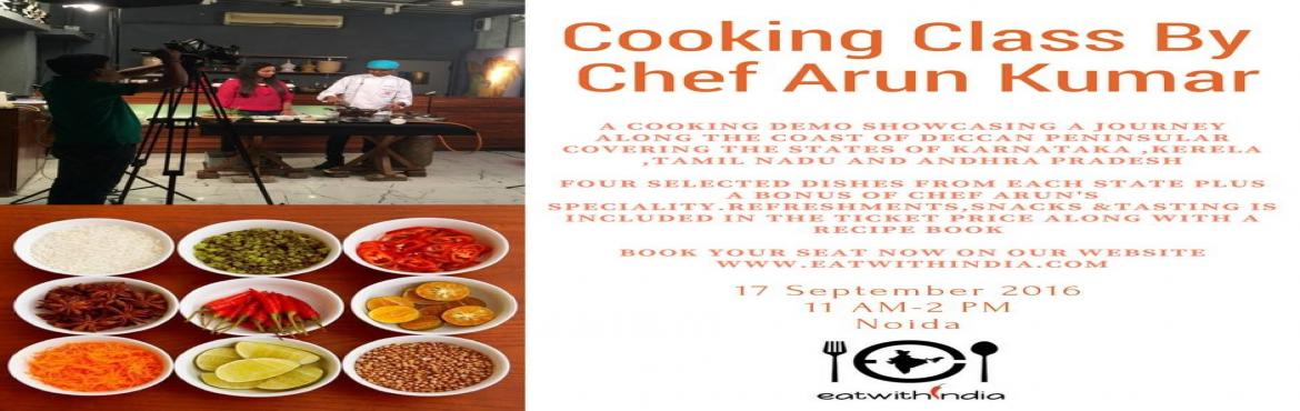 Book Online Tickets for eatwithIndia cooking class with Chef Aru, Noida. A cooking demo showcasing a journey along the coast of the Deccan peninsula, covering the states of Karnataka, Kerela, Tamil Nadu and Andhra Pradesh.  Four selected dishes from each state plus a bonus of Chef Arun\'s speciality, refreshments, sn