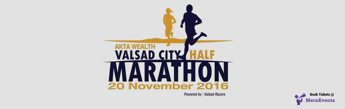 Book Online Tickets for Valsad City Half Marathon - Edition 2, Valsad. Date - 20th November Distance - 21 Kms / 10 Kms / 5 kms Age Categories - 15 to 40 / Above 40 for both men and women Fees - 21 kms - Rs. 750/-. 10 kms - Rs. 500/-. 5 kms- Rs. 300/- Prizes as follows-     21 kms (Male / Female)     Open   Age   Fi