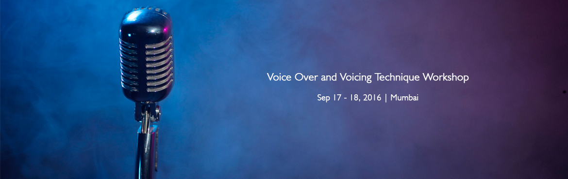 Book Online Tickets for Voice Over and Voicing Technique Worksho, Mumbai. On 17th & 18th September there is going to be a workshop on voice modulation & voice-overs in Mumbai, Maharashtra. The workshop will elaborate basic to complex principles of voice modulation. Participants will be trained in voice-overs, commu