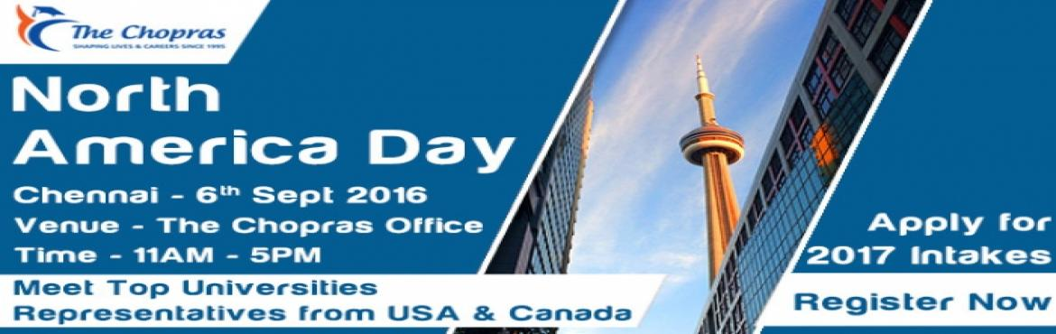Book Online Tickets for The Chopras Bring North America Day in 2, Chennai.  Want to study abroad in USA and Canada? Looking for opportunities available in USA and Canada? Well, this could be your exclusive chance. Attend this upcoming event and interact with the representatives of some of the top Canadian and American unive