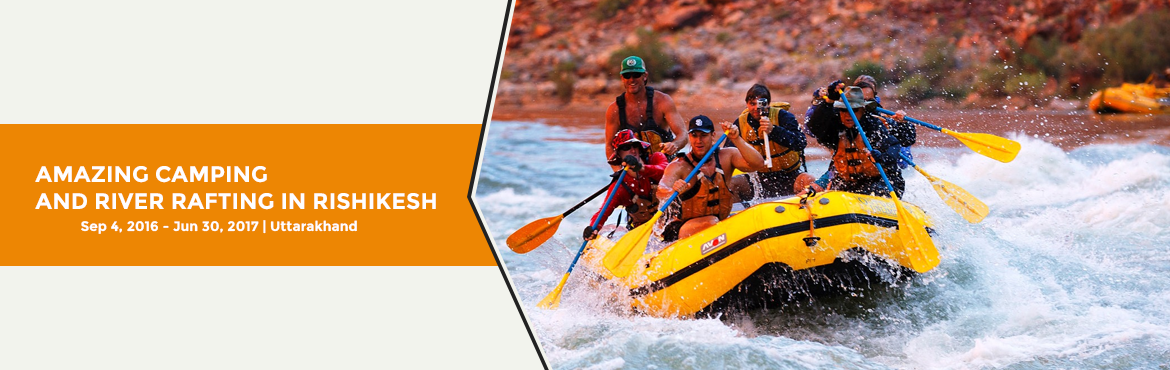 AMAZING CAMPING AND RIVER RAFTING IN RISHIKESH ( 2 DAYS AND 1 NIGHT)