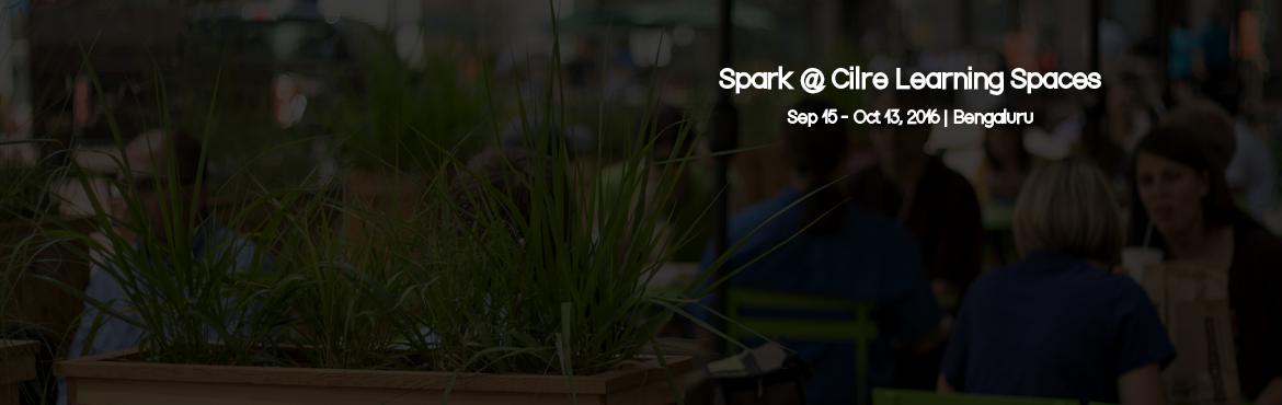 Spark @ Cilre Learning Spaces