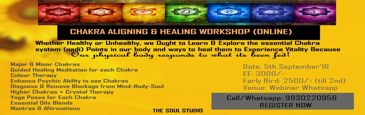 Book Online Tickets for CHAKRA ALIGNING AND HEALING WORKSHOP, Mumbai.        THE SOUL STUDIO PRESENTS,                                                        &n
