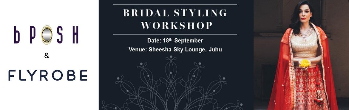 Book Online Tickets for School of Style - Wedding Edition, Mumbai. School of Style - Wedding Edition is a special workshop for brides-to-be facilitated by Sonia Dubey Dewan, Chief Image Consultant & an expert bridal stylist of bPOSH in collaboration with Flyrobe.  Every bride dreams of looking the most beautiful